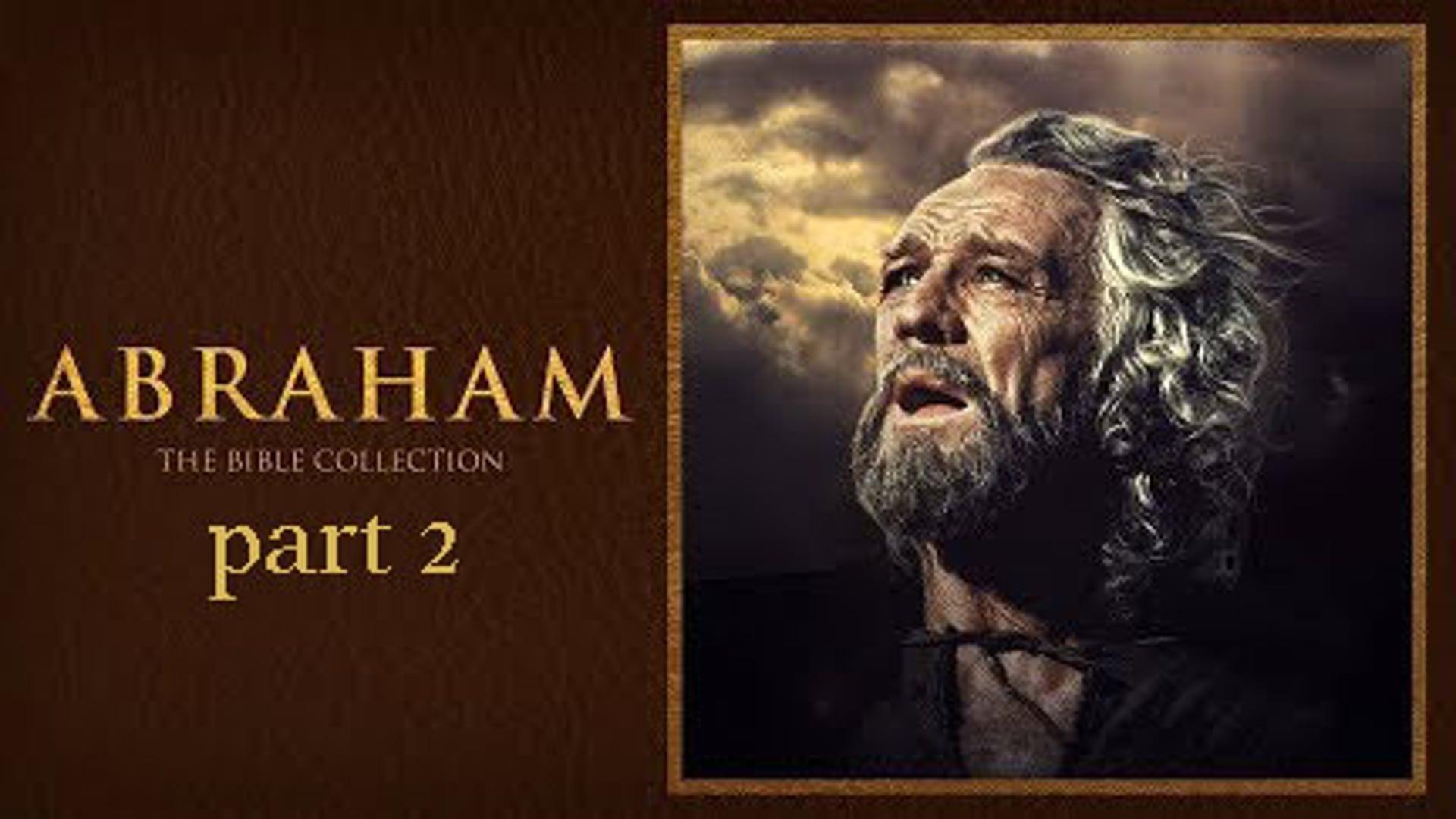 Bible Collection: Abraham, pt. 2